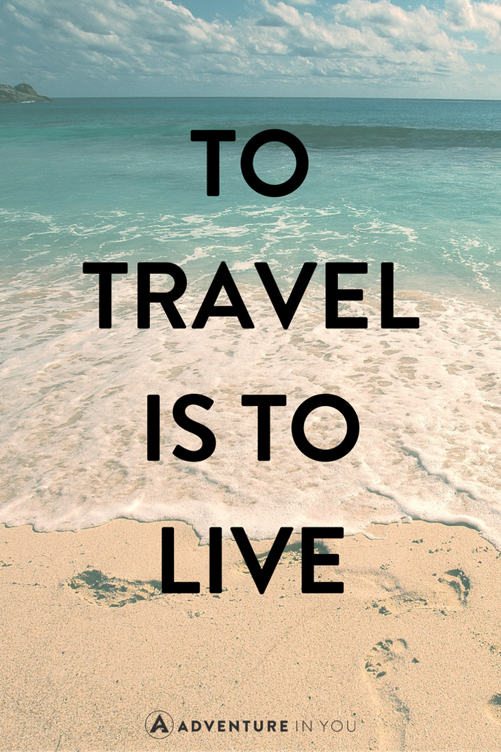 travel-quotes-inspiration-to-travel-is-to-live (1)